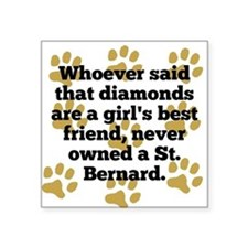 St. Bernards Are A Girls Best Friend Sticker