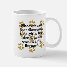 St. Bernards Are A Girls Best Friend Mugs