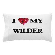 I Love MY Wilder Pillow Case