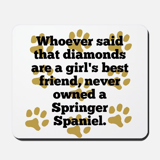 Springer Spaniels Are A Girls Best Friend Mousepad