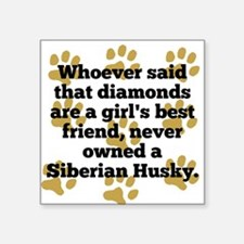 Siberian Huskies Are A Girls Best Friend Sticker
