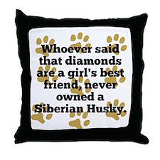Siberian Huskies Are A Girls Best Friend Throw Pil