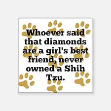 Shih Tzus Are A Girls Best Friend Sticker