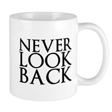 Never Look Back Mugs