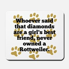 Rottweilers Are A Girls Best Friend Mousepad