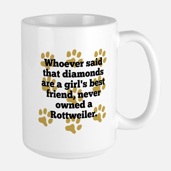 Rottweilers Are A Girls Best Friend Mugs