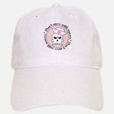 Don't mess with nurses! Baseball Baseball Cap