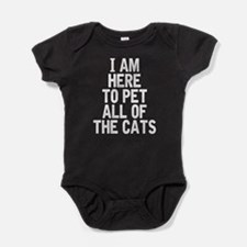 Here To Pet All Of The Cats Baby Bodysuit