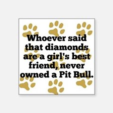 Pit Bulls Are A Girls Best Friend Sticker