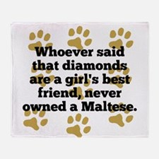 Maltese Are A Girls Best Friend Throw Blanket