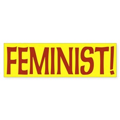 Feminist! (bumper sticker)