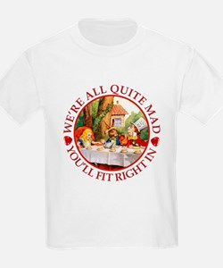 We're All Quite Mad, You'll Fit T-Shirt