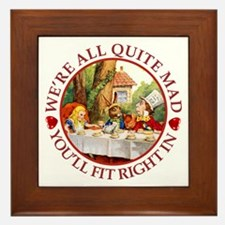 We're All Quite Mad, You'll Fit Right Framed Tile