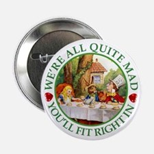 """We're All Quite Mad, You'll 2.25"""" Button (10 pack)"""
