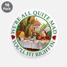 "We're All Quite Mad, You'll 3.5"" Button (10 pack)"