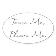 Tease Me Please Me Oval Decal