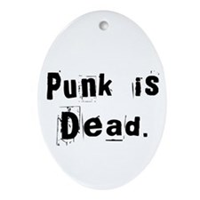 Punk is Dead Oval Ornament