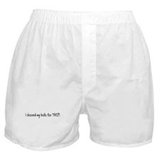 I Shaved my Balls for THIS?! Boxer Shorts