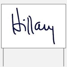 Hillary Signature Yard Sign