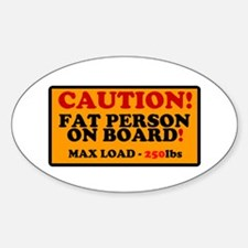 SIGN - CAUTION - FAT PERSON ON BOARD - MAX Decal