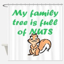 FAMILY TREE FULL OF NUTS Shower Curtain