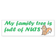 FAMILY TREE FULL OF NUTS Bumper Sticker