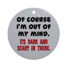 DARK AND SCARY Ornament (Round)