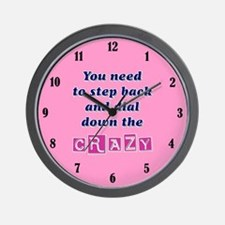 DIAL DOWN THE CRAZY Wall Clock
