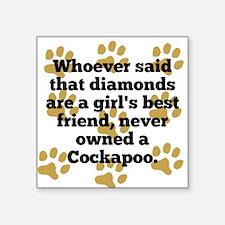 Cockapoos Are A Girls Best Friend Sticker