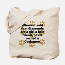 Cockapoos Are A Girls Best Friend Tote Bag