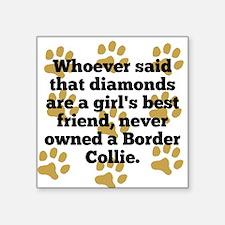 Border Collies Are A Girls Best Friend Sticker
