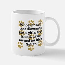 Irish Setters Are A Girls Best Friend Mugs
