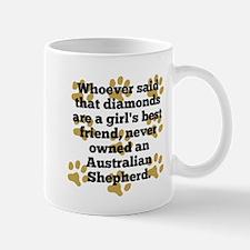 Australian Shepherds Are A Girls Best Friend Mugs