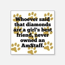 AmStaffs Are A Girls Best Friend Sticker
