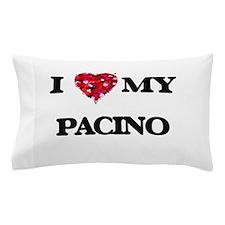 I Love MY Pacino Pillow Case