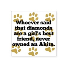 Akitas Are A Girls Best Friend Sticker