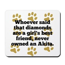 Akitas Are A Girls Best Friend Mousepad