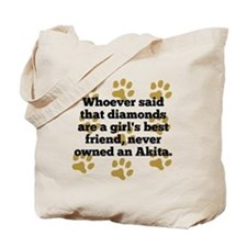 Akitas Are A Girls Best Friend Tote Bag