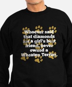 Wheaten Terriers Are A Girls Best Friend Sweatshir