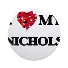 I Love MY Nichols Ornament (Round)