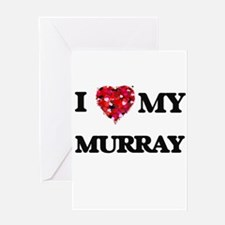I Love MY Murray Greeting Cards