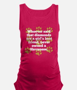 Havanese Are A Girls Best Friend Maternity Tank To