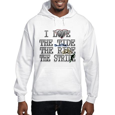 love the tide ride stride Hooded Sweatshirt