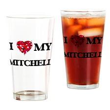 I Love MY Mitchell Drinking Glass