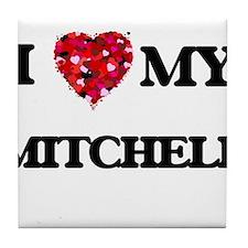 I Love MY Mitchell Tile Coaster