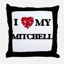 I Love MY Mitchell Throw Pillow