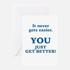 ENCOURAGEMENT - IT NEVER GETS EASIE Greeting Cards