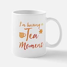 I'm having a Tea moment Mugs