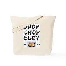 CHOP CHOP SUEY Tote Bag