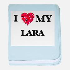 I Love MY Lara baby blanket